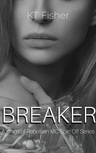 BREAKER: A Kings of Rebellion MC (A short story spin off series) (Kings of Rebellion MC spin off Book 1) (English Edition)