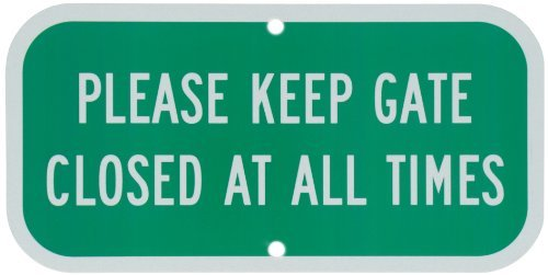 """SmartSign """"Please Keep Gate Closed At All Times"""" Sign   6"""" x 12"""" 3M Engineer Grade Reflective Aluminum"""