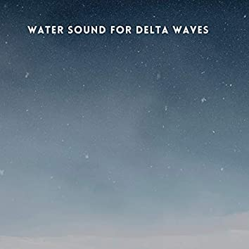Water Sound for Delta Waves