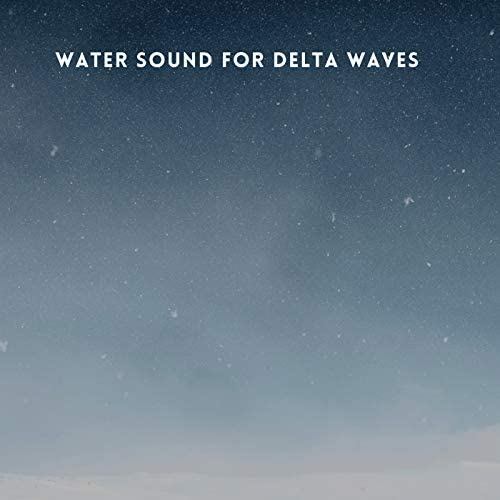 Delta Wave Deep Sleep & Healing Water Sounds
