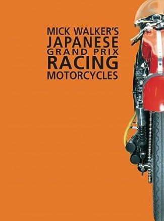 Mike Walkers Japanese Grand Prix Racing Motorcycles