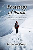 Footsteps of Faith: A Faith-Building True Story of God's Direction, Provision, and Protection