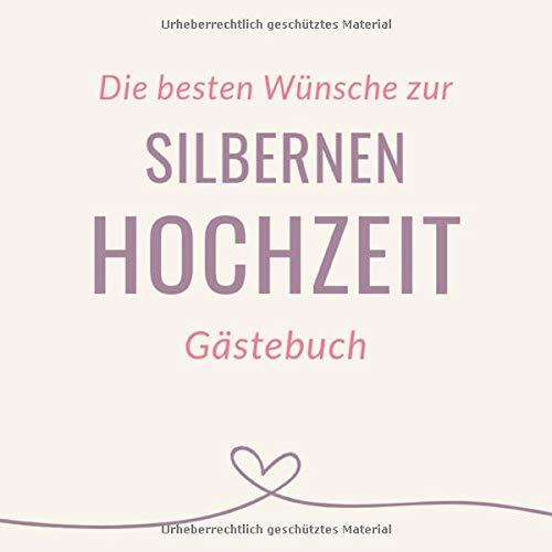 Die Besten Wünsche zur Silbernen Hochzeit Gästebuch: Silberhochzeit Gästebuch als Erinnerung| 21...