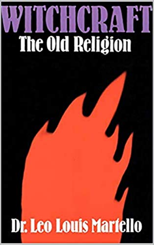Witchcraft: The old religion (English Edition)