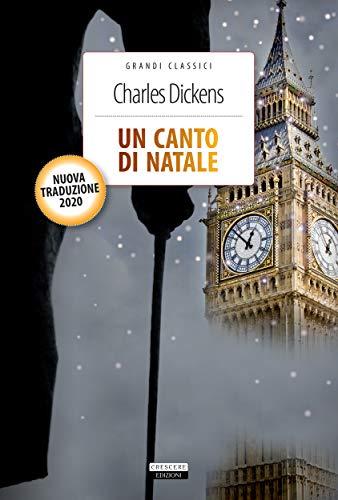 Un canto di Natale: Nuova traduzione integrale con immagini originali e note (Grandi classici)