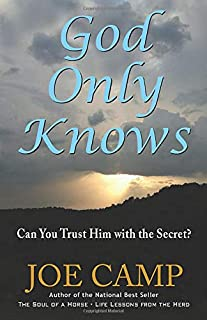 God Only Knows - Can You Trust Him with the Secret?