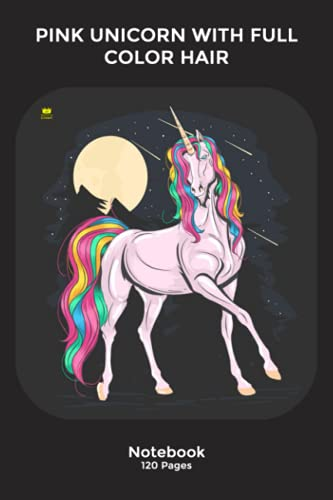 PINK UNICORN WITH FULL COLOR HAIR: Notebook Gift | Notebook with Unique illustration|Notebook for him or her | 120 Pages 6''x 9''