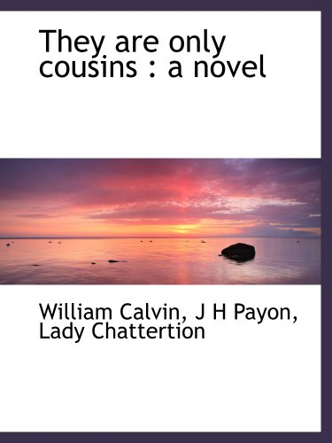 They are only cousins : a novel