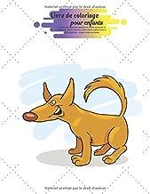 Livre de coloriage pour enfants: Livre de coloriage avec dessins de chiens amusants et relaxants, chiens mignons, chiens idiots, petits chiots et amis ... - toutes sortes de chiens (French Edition)