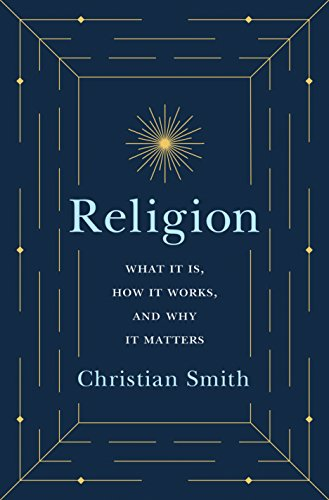 Compare Textbook Prices for Religion: What It Is, How It Works, and Why It Matters  ISBN 9780691175416 by Smith, Christian