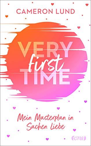 Very First Time: Mein Masterplan in Sachen Liebe