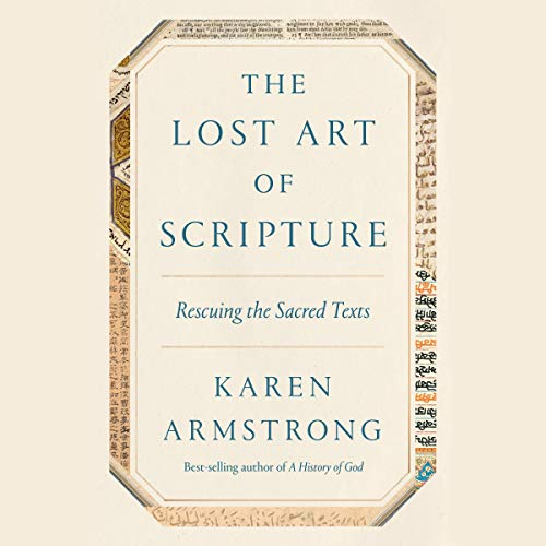 The Lost Art of Scripture Audiobook By Karen Armstrong cover art