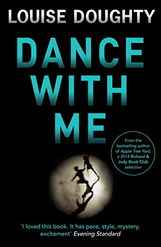 Dance With Me: Brilliant psychological suspense from the author of Apple Tree Yard (English Edition)