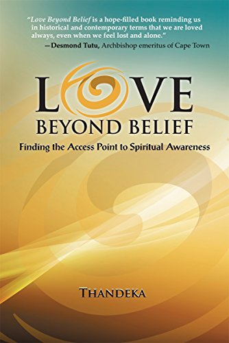 Love Beyond Belief: Finding the Access Point to Spiritual Awareness (English Edition)