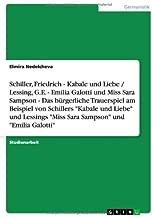 Schiller, Friedrich - Kabale und Liebe / Lessing, G.E. - Emilia Galotti und Miss Sara Sampson - Das bürgerliche Trauerspiel am Beispiel von Schillers