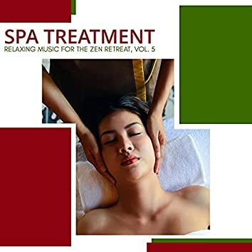 Spa Treatment - Relaxing Music For The Zen Retreat, Vol. 5