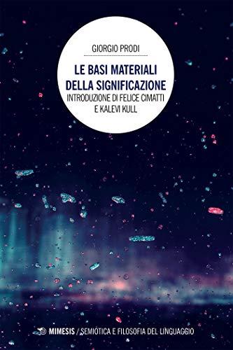 Le basi materiali della significazione (Italian Edition)
