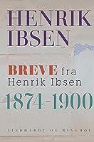 Breve fra Henrik Ibsen: 1874-1900