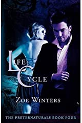 [Life Cycle (Preternaturals Book 4)] [Author: Winters, Zoe] [August, 2012] Paperback
