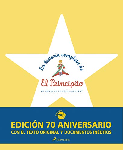 LA HISTORIA COMPLETA DE EL PRINCIPITO: 70º Aniversario (Infantil)