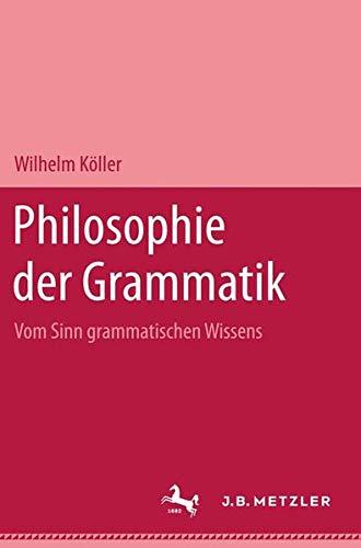 Philosophie der Grammatik: Vom Sinn grammatischen Wissens