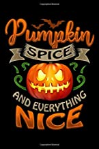 Pumpkin SPICE AND EVERYTHING NICE: halloween pumpkin spice   everything nice funny gift idea Journal/ Notebook Blank Lined Ruled 6''x9'' 120 Pages