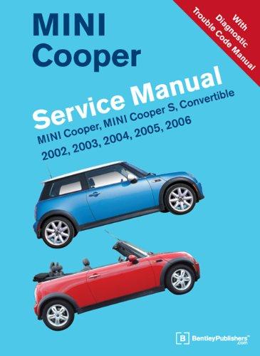 Mini Cooper Service Manual 2002, 2003, 2004, 2005, 2006: Mini Cooper, Mini Cooper S, Convertible