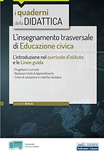 L'insegnamento trasversale di Educazione civica: L'introduzione nel curricolo d'istituto e le Linee guida
