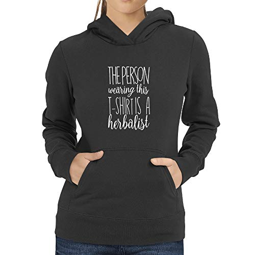 Eddany The Person Wearing This t-Shirt is a Herbalist 2 Women Hoodie Dark Silver