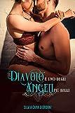 Il diavolo è uno degli angelo più belli: Racconti Erotici Hard. Storia di sesso per adulti. Erotica Esplicito e Erotismo italiano
