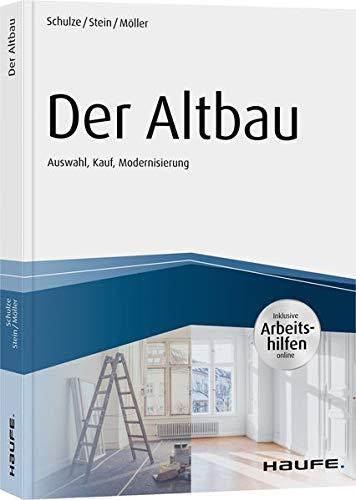 Der Altbau - inkl. Arbeitshilfen online (Haufe Fachbuch)