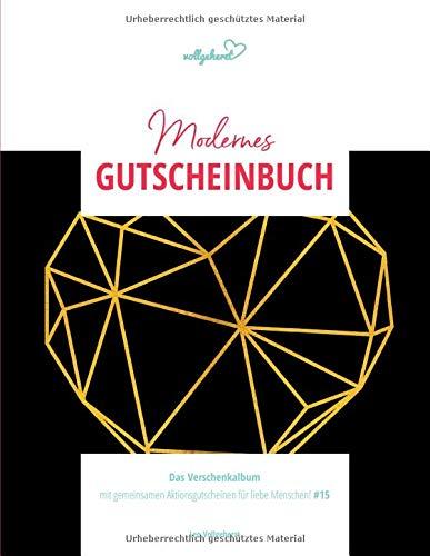 vollgeherzt: Modernes Gutscheinbuch: Das Verschenkalbum mit gemeinsamen Aktionsgutscheinen für liebe Menschen! (#15)