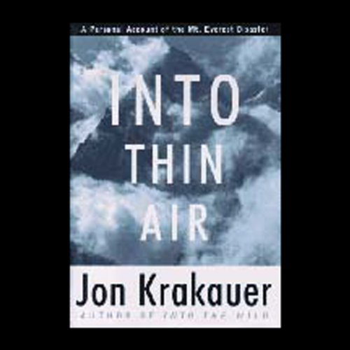 Into Thin Air     A Personal Account of the Mt. Everest Disaster              By:                                                                                                                                 Jon Krakauer                               Narrated by:                                                                                                                                 Jon Krakauer                      Length: 5 hrs and 58 mins     485 ratings     Overall 4.6