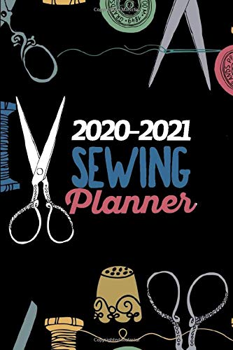 2020-2021 Sewing Planner: Notebook, Journal or Diary For Sewing & Crafting Lovers, Sewing Book For Women, Kids & As A Gift, sewing machine, best gift ... birthday gift for sewing, diy sewing planner