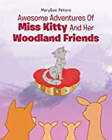 Awesome Adventures of Miss Kitty and Her Woodland Friends