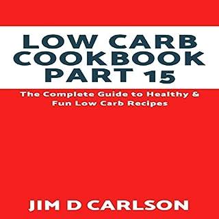 Low Carb Cookbook Part 15 audiobook cover art