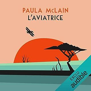 L'Aviatrice                   De :                                                                                                                                 Paula McLain                               Lu par :                                                                                                                                 Odile Cohen                      Durée : 12 h et 36 min     25 notations     Global 4,6
