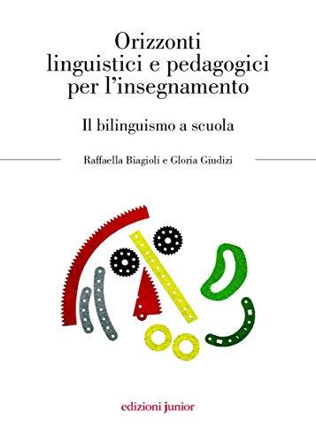 Orizzonti linguistici e pedagogici per l'insegnamento. Il bilinguismo a scuola