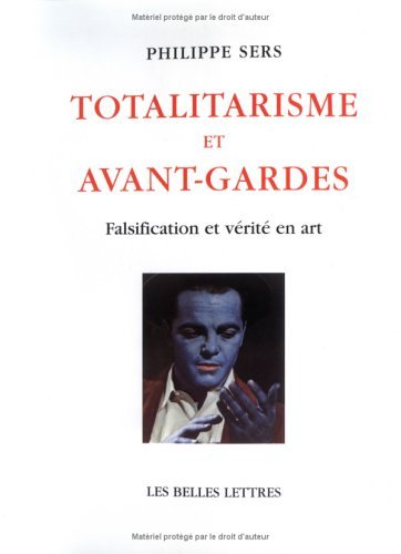 Totalitarisme et avant-gardes: Falsification et vrit en art. (L'Ane D'Or) (French Edition) by Philippe Sers (2001-01-01)