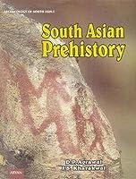 South Asian Prehistory: A multidisciplinary Study