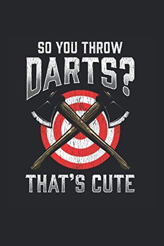 Throw Darts? That's Cute: Axt werfender Holzfäller Darts Forstzimmermann Notizbuch DIN A5 120 Seiten für Notizen Zeichnungen Formeln | Organizer Schreibheft Planer Tagebuch