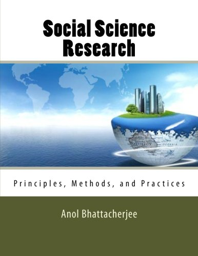 Compare Textbook Prices for Social Science Research: Principles, Methods, and Practices 2 Edition ISBN 9781475146127 by Bhattacherjee, Anol