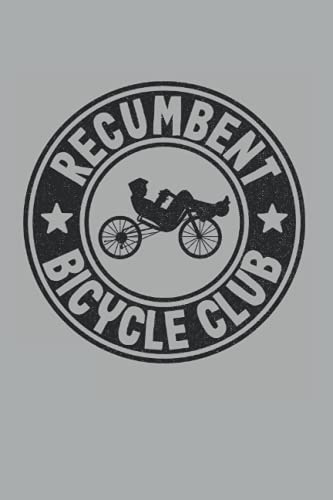 Recumbent Bicycle Club: Funny Recumbent Bike Notebook / Journal   120 Pages   Graph Paper   6x9 Inches   Matte