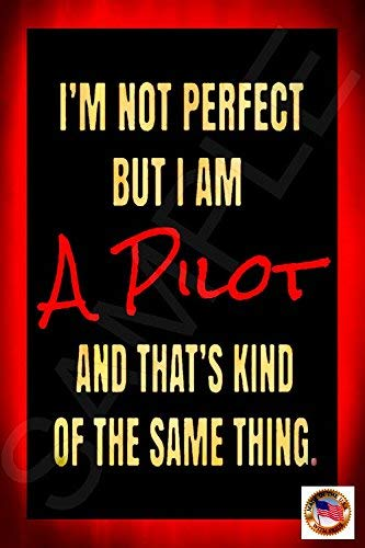"""NOT Perfect Pilot! Made in USA! 8""""x12"""" All Weather Metal Funny Aviation Gift Humor ATC Airport Airplane"""