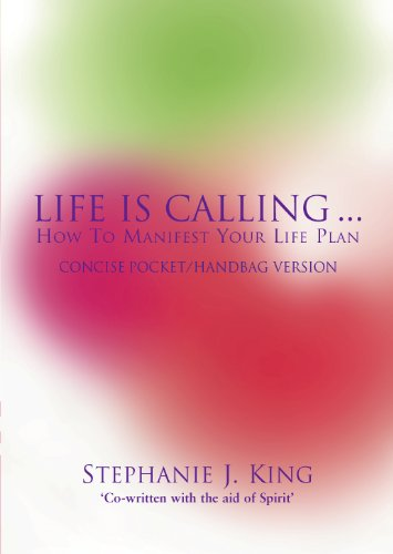 LIFE IS CALLING: HOW TO MANIFEST YOUR LIFE PLAN Concise Pocket/Handbag Version (English Edition)