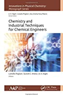 Chemistry and Industrial Techniques for Chemical Engineers (Innovations in Physical Chemistry)