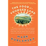 The Food of a Younger Land: A portrait of American food- before the national highway system, before chainrestaurants, and before frozen food, when the ... from the lost WPA files (English Edition)