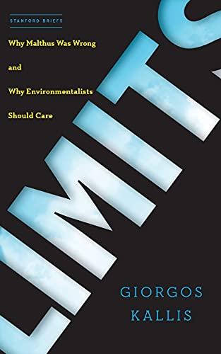 Limits: Why Malthus Was Wrong and Why Environmentalists Should Care