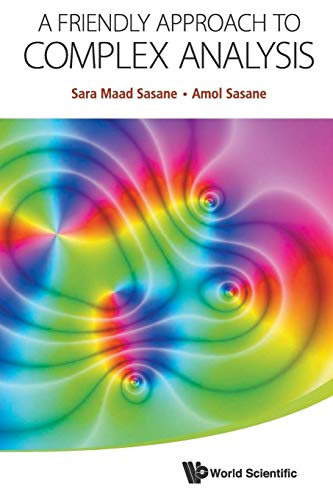 Compare Textbook Prices for Friendly Approach To Complex Analysis, A Illustrated Edition ISBN 9789814578998 by Sasane, Sara Maad,Sasane, Amol