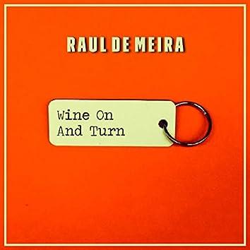 Wine on and Turn